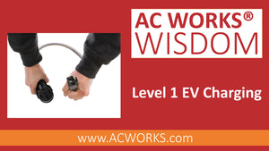 AC WORKS® Wisdom: Level 1 EV Charging