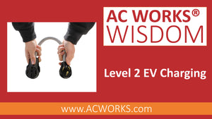 AC WORKS® Wisdom: Level 2 EV Charging