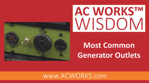 AC WORKS® Wisdom: Most Common Generator Outlets