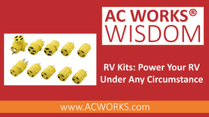 AC WORKS® Wisdom: RV Kits - Power Your RV Under Any Circumstance