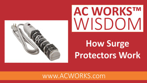 AC WORKS® Wisdom: How Surge Protectors Work
