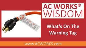 AC WORKS® Wisdom: What's On The Warning Tag