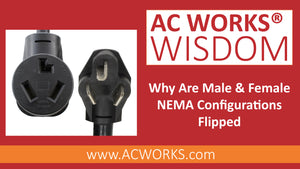 AC WORKS® Wisdom: Why Are Male & Female NEMA Configurations Flipped