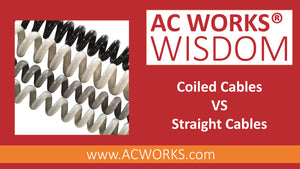AC WORKS® Wisdom: Coiled Cables VS Straight Cables