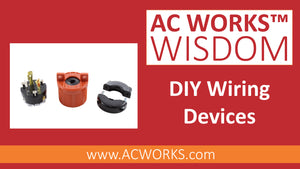 AC WORKS™ Wisdom: DIY Wiring Devices