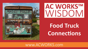 AC WORKS® Wisdom: Food Truck Connections