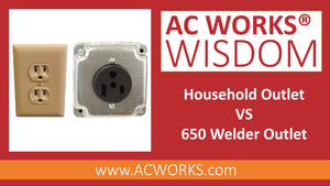 AC WORKS® Wisdom: Household Outlet VS 650 Welder Outlet