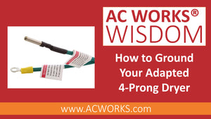 AC WORKS® Wisdom: How to Ground Your Adapted 4-Prong Dryer