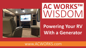 AC WORKS™ Wisdom: Powering Your RV With a Generator