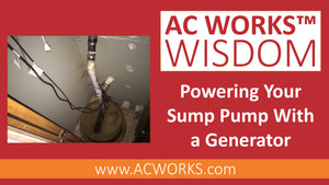 AC WORKS® Wisdom: Powering Your Sump Pump with a Generator