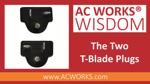 AC WORKS®: The Two T-Blade Plugs