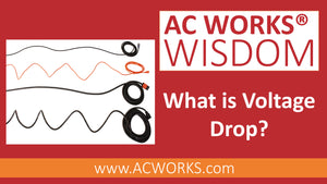 AC WORKS®: What is Voltage Drop?