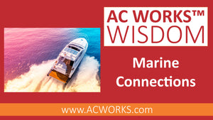AC WORKS® Wisdom: Marine Power Connections