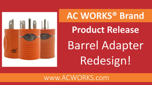 AC WORKS® Wisdom:  Barrel Adapter Re-design