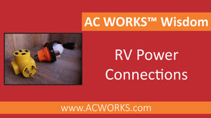 AC WORKS™ Wisdom: RV Power Connections