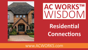 AC WORKS™ Wisdom: Residential Connections
