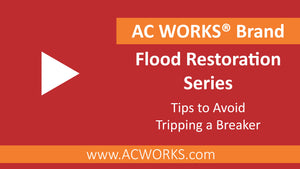 AC WORKS® Flood Restoration Series: Tips to Avoid Tripping a Breaker