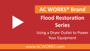 AC WORKS® Flood Restoration Series: Using a Dryer Outlet to Power Your Equipment