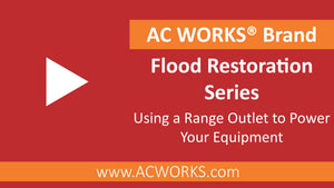 AC WORKS® Flood Restoration Series: Using a Range Outlet for Your Equipment
