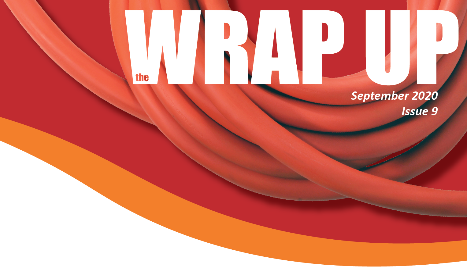 September 2020, Issue Nine of the WRAP UP by AC WORKS®