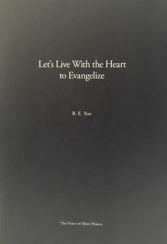 Let's Live With the Heart to Evangelize