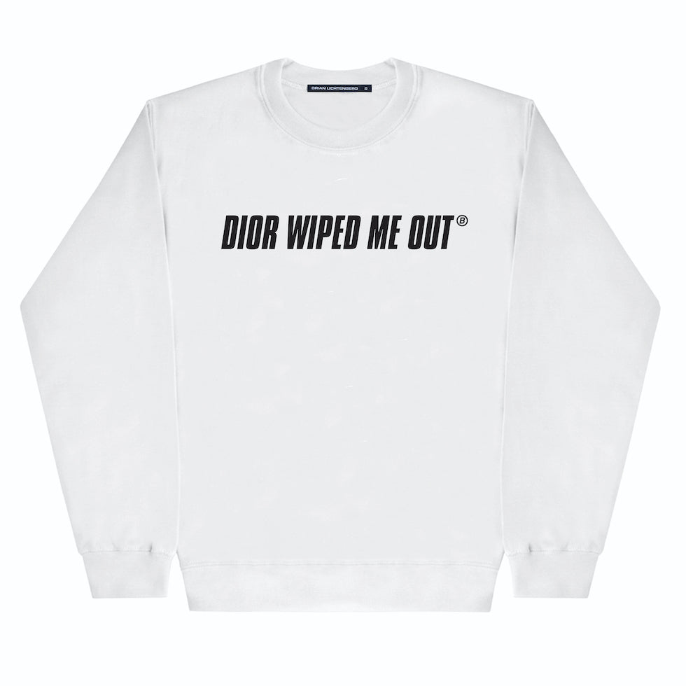 WIPED ME OUT SWEATSHIRT