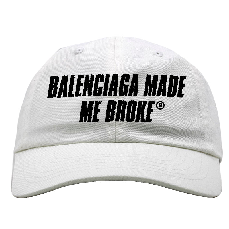 MADE ME BROKE HAT