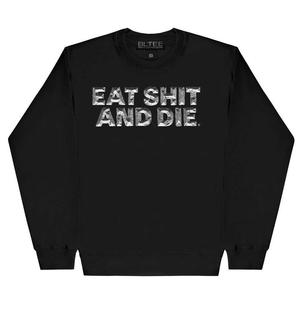 EAT SHIT AND DIE SWEATSHIRT BLACK BRIAN LICHTENBERG BLTEE STREETWEAR