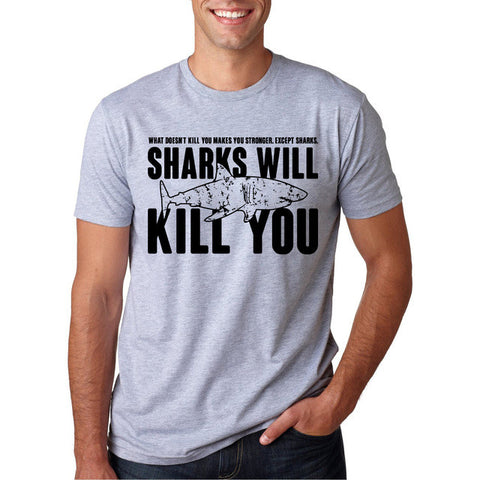 Men's Funny Slogans Printed Sharks Will Kill You T Shirt