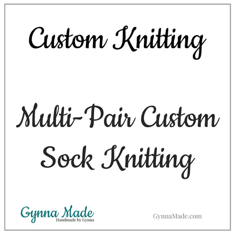 Knit to Order - Multi-Pair Custom Sock Knitting