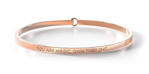 Be Bangle- You are magic, own that shit