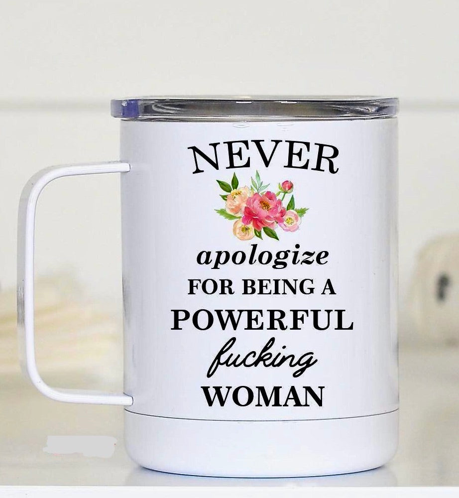 """Never Apologize....."" Travel Mug"