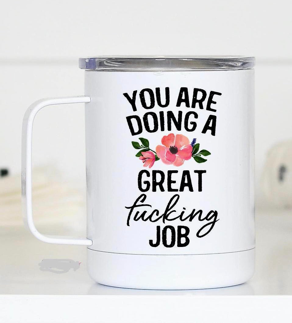 """You are Doing a Great.....Job"" Travel Mug"
