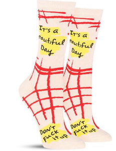 It's a beautiful day.. Dont F**ck it up Socks