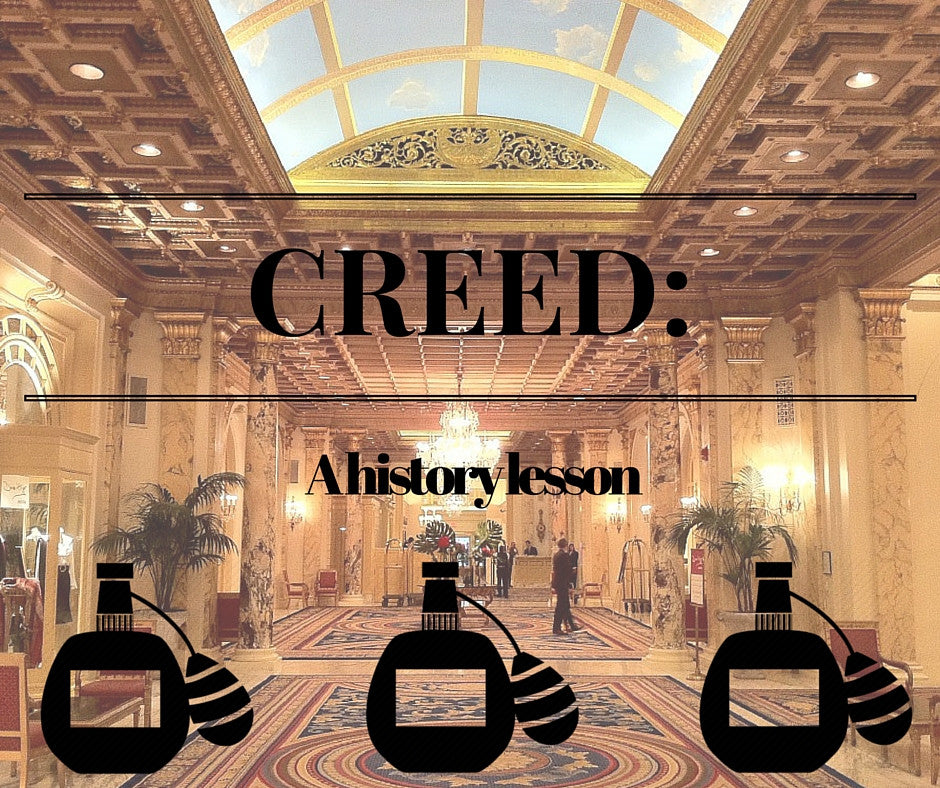 The House of Creed: A History Lesson