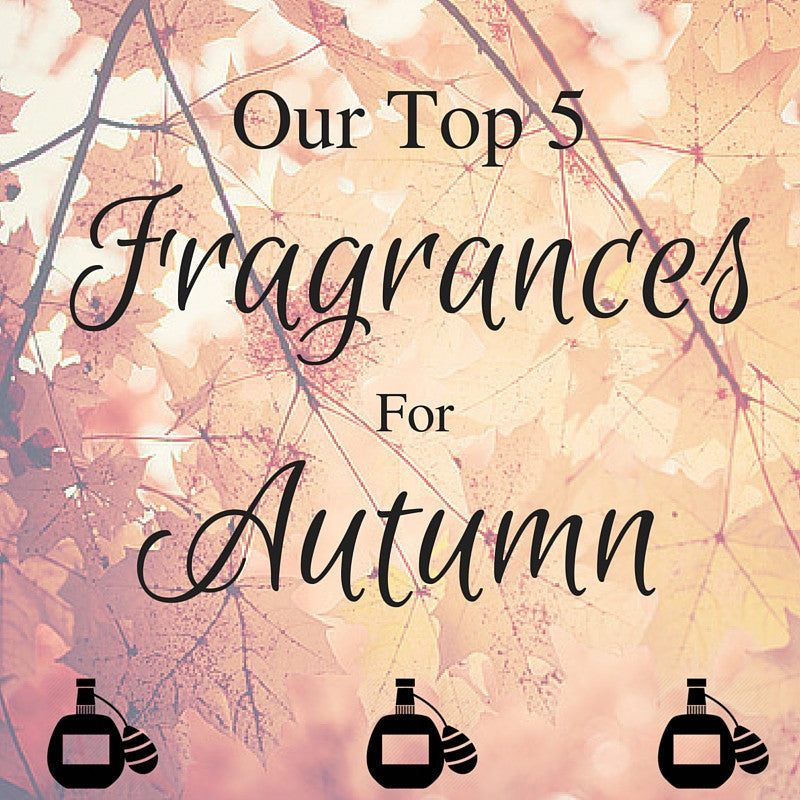Our Top 5 Fragrance Picks For Autumn
