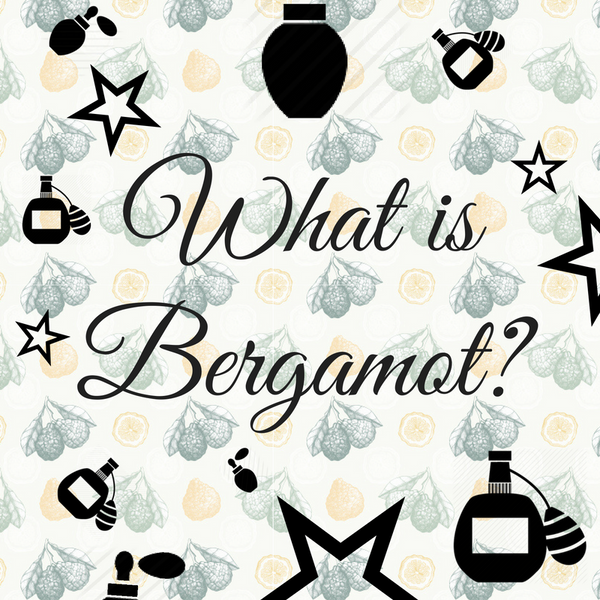 Bergamot: What Is It?