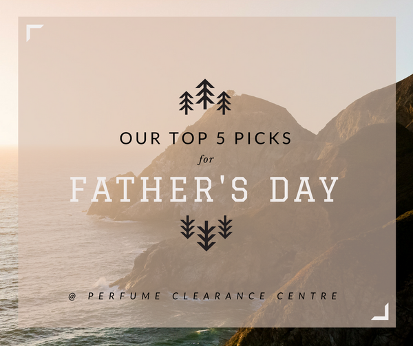 Our Top 5 Picks For Father's Day