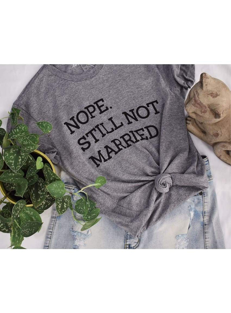 Still Not Married Graphic Tee