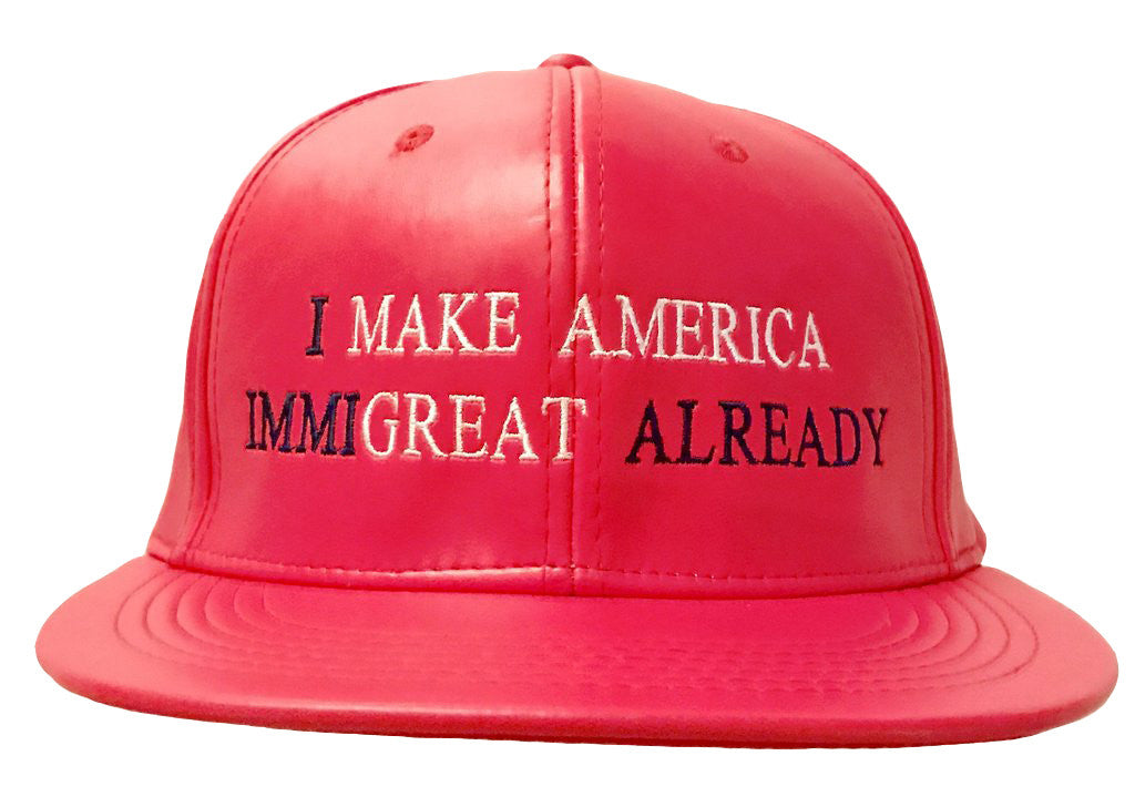 I Make America ImmiGreat Already Hat in Red Leatha'