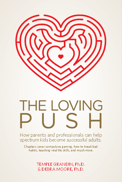 The Loving Push - Temple Grandin, Ph.D. and Debra Moore, Ph.D. Future Horizons Inc specialneedsessentials