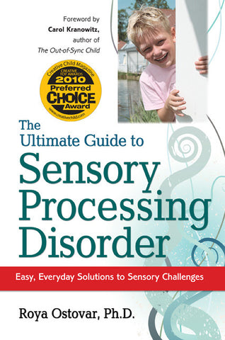 The Ultimate Guide to Sensory Processing Disorder - Easy, Everyday Solutions to Sensory Challenges - Roya Ostovar, PhD Future Horizons specialneedsessentials