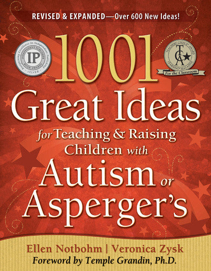 1001 Great Ideas for Teaching and Raising Children with Autism or Asperger's: EXPANDED 2nd EDITION - Ellen Notbohm & Veronica Zysk Future Horizons specialneedsessentials