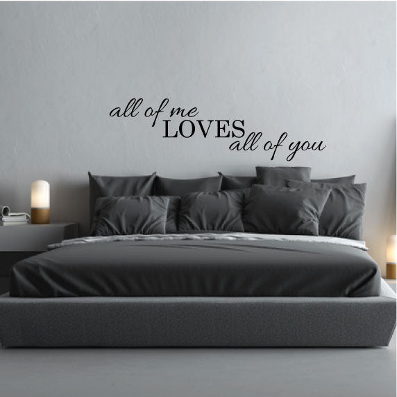 Wall Sticker Bedroom Love Quote All Of Me Loves All Of You Fixate