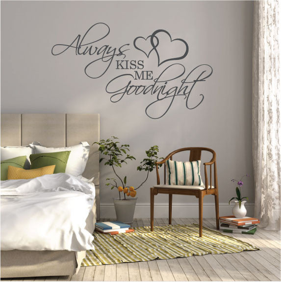 ... Wall Sticker Bedroom Love Quote   Always Kiss Me Goodnight ...