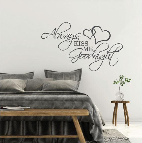 Wall Sticker Bedroom Love Quote   Always Kiss Me Goodnight ...