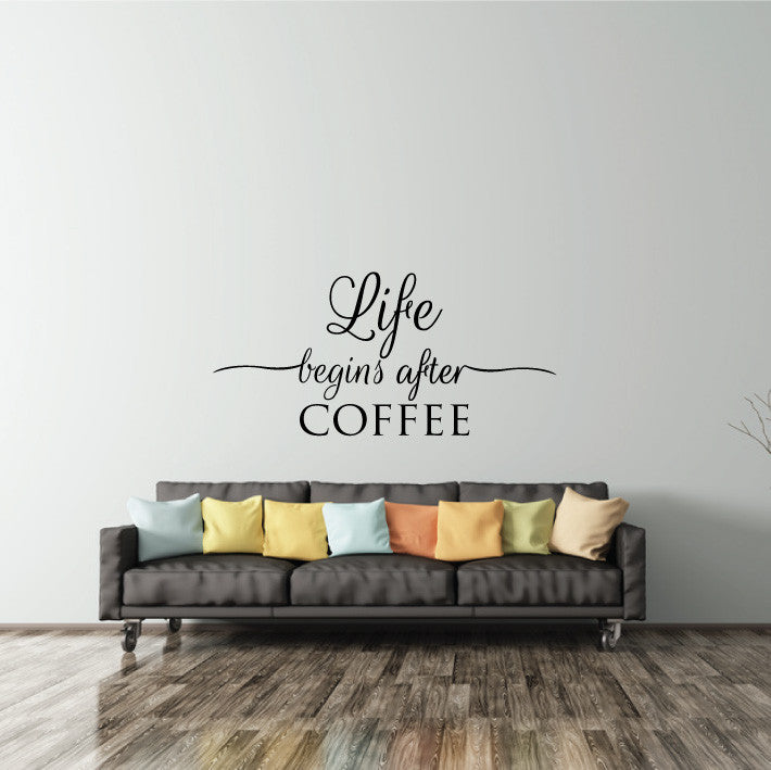 Wall decal quote life begins after coffee