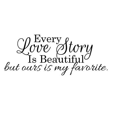Every Love Story Is Beautiful Wall Sticker Love Quote