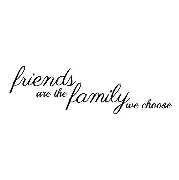 Wall Sticker Quote – Friends are Family we choose