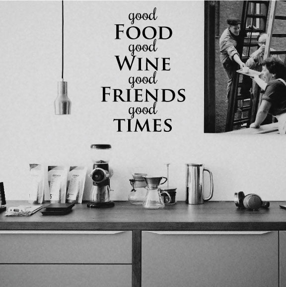 Good Food Wine Friends Times Kitchen Wall Sticker Quote